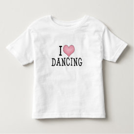I Love Dancing Toddler T-shirt