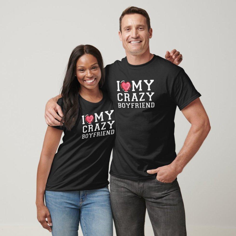 I Love My Crazy Boyfriend Girlfriend Couple Shirts Website