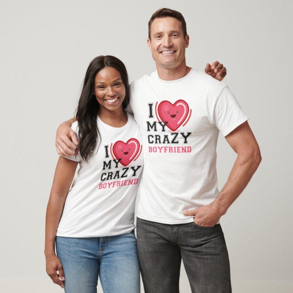 I Love My Crazy Boyfriend Girlfriend Couple Clothing Website