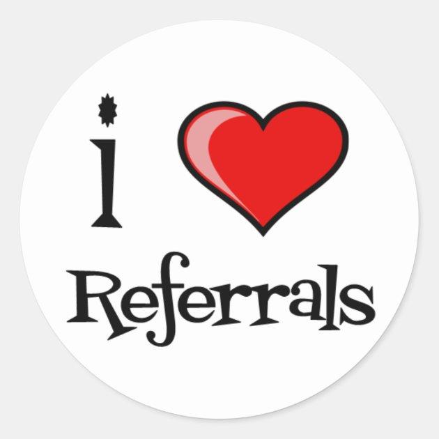 I Love Referrals Classic Round Sticker Zazzle