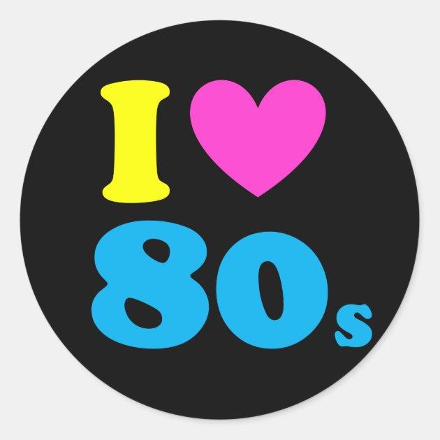 Download I Love The 80s Classic Round Sticker | Zazzle.com