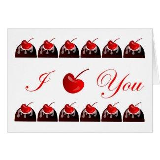 I love You Chocolate Covered Cherries Greeting Card