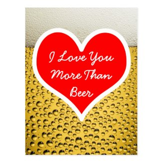 I Love You More Than Beer Photo Post Cards