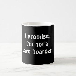 I promise: I'm not a yarn hoarder! Mug