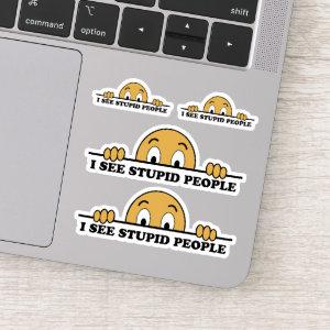 I See Stupid People Contour Cut Sticker