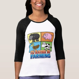 I'd rather be farming! (virtual farmer) shirt