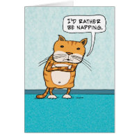 I'd Rather Be Napping Cat Birthday Card