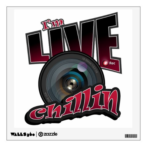 I'm LIVE Chillin: Social Video Streaming Wall Sticker
