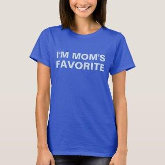 I'm Mom's Favorite White Text Saying T-Shirt