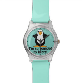I'm surrounded by idiots! Funny Penguin Watch