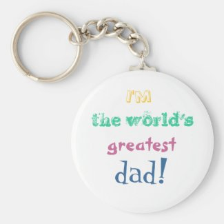I'm the world's greatest dad. key chain