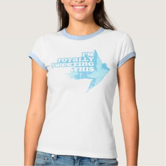 I'm Totally Tweeting This T-Shirt shirt