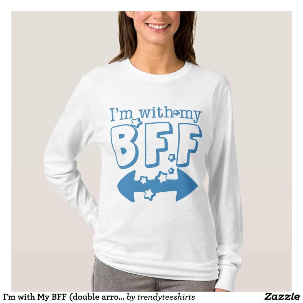 I'm with my BFF T-Shirt For 3