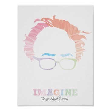 Imagine Bernie Sanders 2016 - watercolors Poster