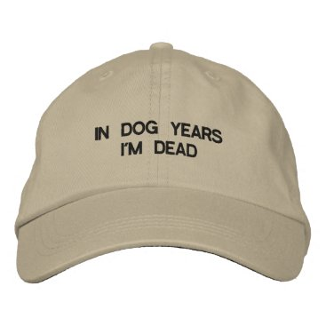 IN DOG YEARS IM DEAD ADJUSTABLE CAP