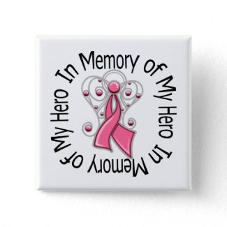 In Memory of My Hero Breast Cancer Angel Wings button