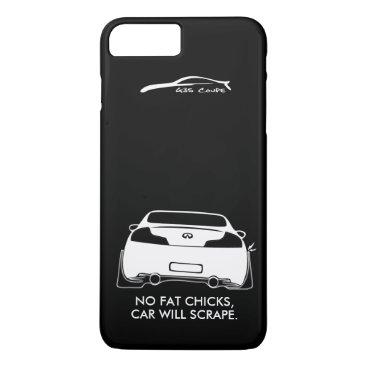 Infiniti G35 Coupe - No fat chicks iPhone 8 Plus/7 Plus Case