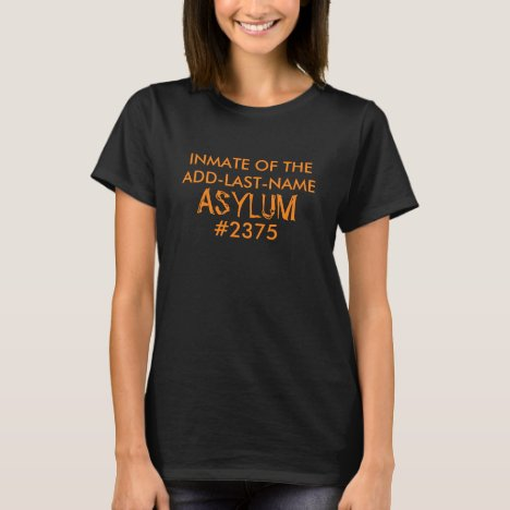 Inmate Asylum Personalized (Orange) T-Shirt