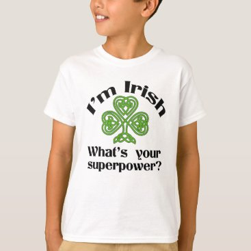 Irish Superpower Funny St. Patrick's Day T-Shirt