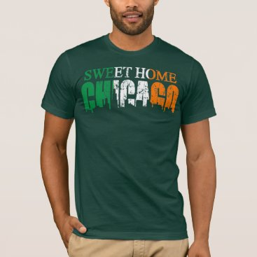 Irish Sweet Home Chicago T Shirt