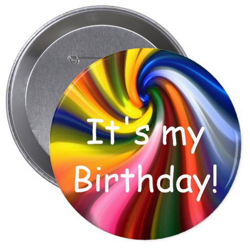 It's My Birthday! Button Pinback Buttons