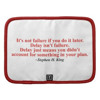 It's not failure if you do it later...