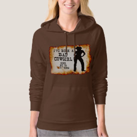 I've been a BAD COWGIRL Send me to Your Room Hoodie