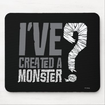I've Created a Monster Mouse Pad