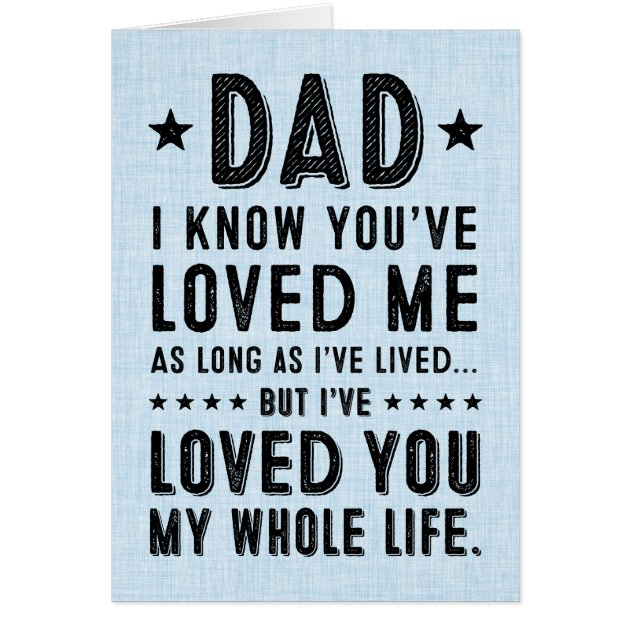 Download I've Loved You My Whole Life: Happy Father's Day Card | Zazzle