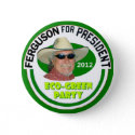 "John ""Green"" Ferguson for President 2012 Pin"