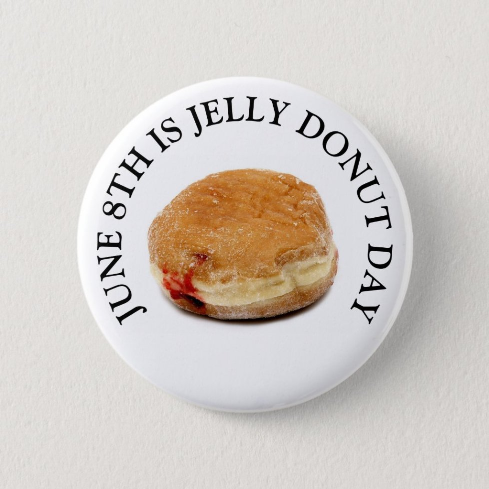 June 8th is Jelly Donut Day Food Holiday Button