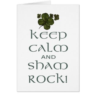 Keep Calm and Sham Rock! Greeting Cards