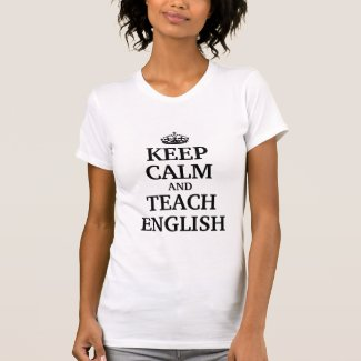 Keep calm and teach English Tee Shirts