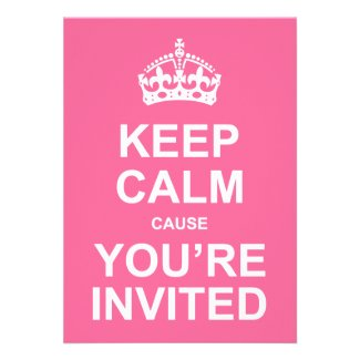 Keep Calm Cause You're Invited Sweet 16