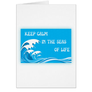 Keep Calm In The Seas Of Life Card