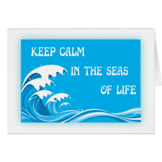Keep Calm In The Seas Of Life Cards