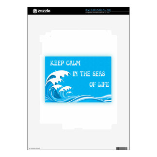 Keep Calm In The Seas Of Life iPad 2 Decal