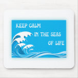 Keep Calm In The Seas Of Life mousepads