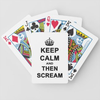 Keep Calm & Then Scream Bicycle Playing Cards
