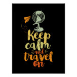 Keep Calm Travel On Inspirational Adventure Poster