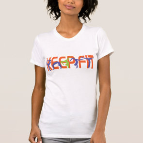 Keep Fit in color Tees