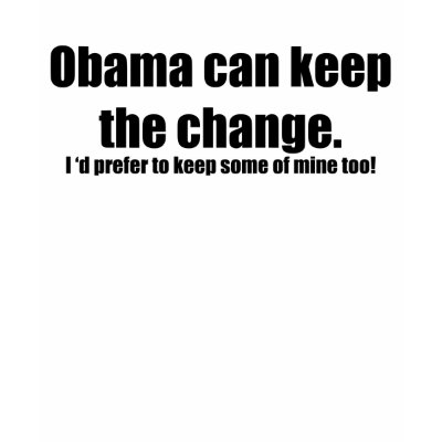 https://i2.wp.com/rlv.zcache.com/keep_the_change_obama_tshirt-p235312459259428591t59f_400.jpg
