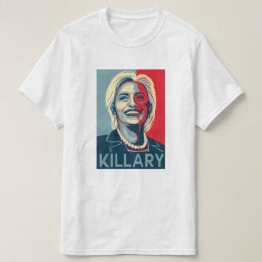 Killary - Hillary Clinton T-Shirt