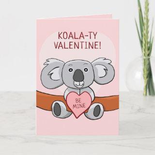 Koala Koality Be Mine Valentine Greeting Card
