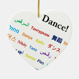 Language of Dance!  Words for Dance Worldwide Ceramic Ornament