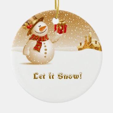 Let it snow! Snowman with present Ceramic Ornament