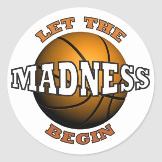 Let The Madness Begin Sticker