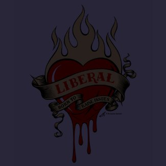 Liberal, Born to Raise Issues! zazzle_shirt