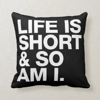 Life is Short & So Am I Funny Quote Reversible