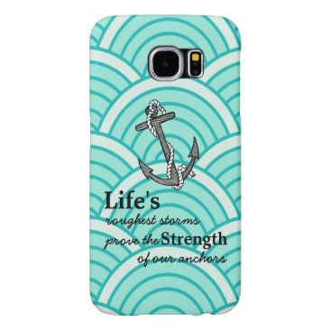Life's roughest storms Blue Anchor Blue wave Samsung Galaxy S6 Case